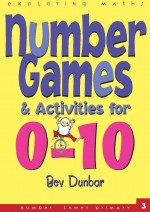 Number Games and Activities 0-10 Exploring Maths Front Cover